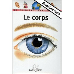 Ma première encyclopédie Larousse, Le corps